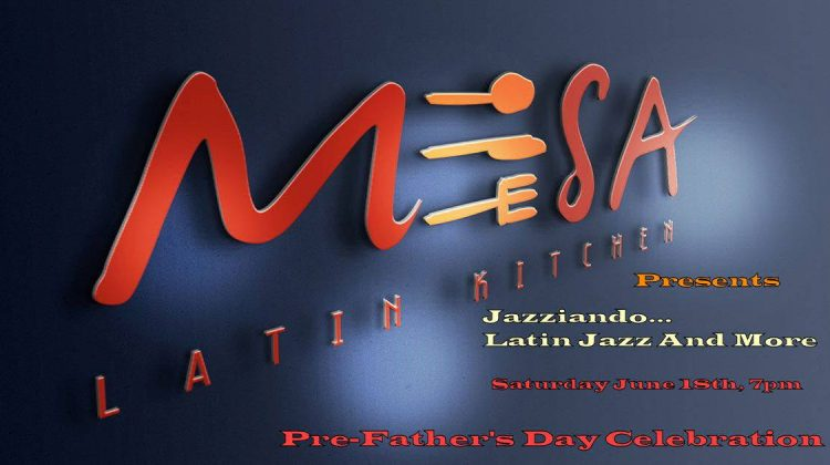 Pre-Father's Day Celebration 2016 at Mesa Latin Kitchen